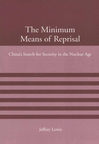 The Minimum Means of Reprisal: China's Search for Security in the Nuclear Age (American Academy Studies in Global Securi