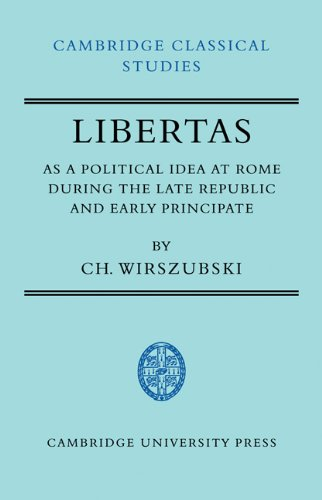 Libertas as a Political Idea at Rome during the Late Republic and Early Principate (Cambridge Classical Studies)