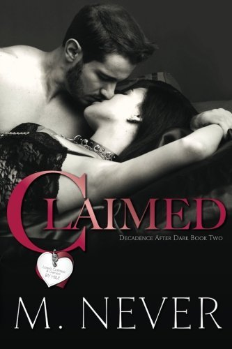 Claimed (Decadence after Dark Book 2) by M. Never (2015-03-06) (After Dark 2 compare prices)