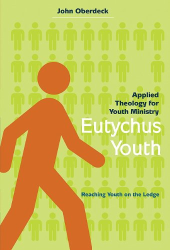 Eutychus Youth: Applied Theology for Youth Ministry: Reaching Youth on the Ledge