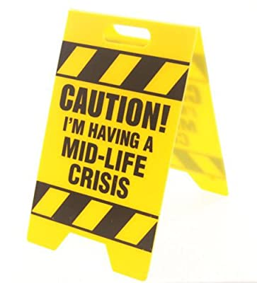 Big Mouth Toys Mid-Life Crisis Caution Sign
