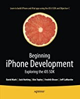 Beginning iPhone Development: Exploring the iOS SDK, 7th Edition