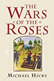 Michael Hicks The Wars of the Roses