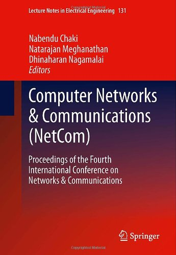 Computer Networks & Communications (NetCom): Proceedings of the Fourth International Conference on Networks & Communications