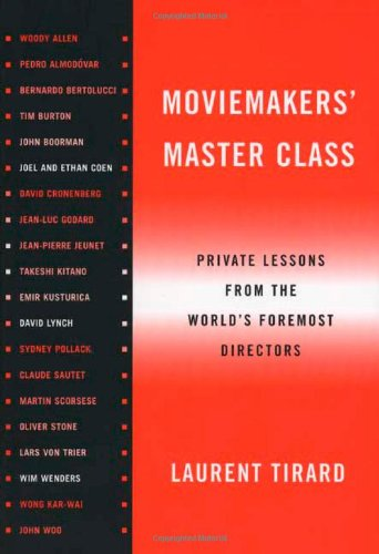 Moviemakers' Master Class: Private Lessons from the...