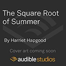 The Square Root of Summer Audiobook by Harriet Hapgood Narrated by Katy Sobey