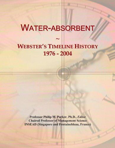 Water-absorbent: Webster's Timeline History, 1976 - 2004 PDF