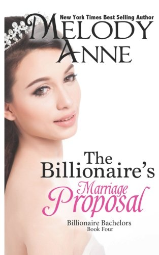The Billionaire's Marriage Proposal: Billionaire Bachelors (Volume 4)
