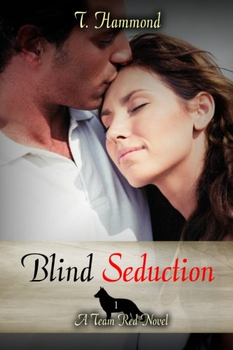 Blind Seduction: A Team Red Novel (Volume 1)