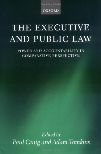 The Executive and Public Law: Power and Accountability in Comparative Perspective