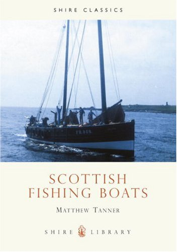Scottish Fishing Boats (Shire Library)
