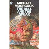 Bull and the Spear (Chronicle of Prince Corum and the Silver Hand / Michael Moorcock)by Michael Moorcock