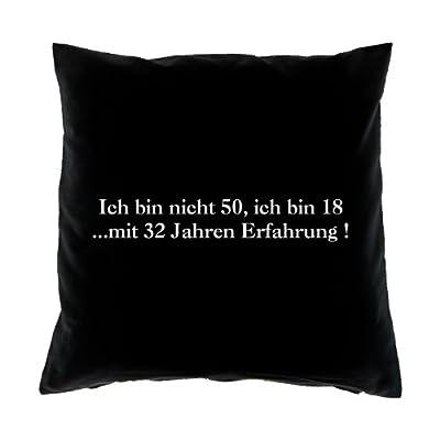 Kissenbezug - Ich bin nicht 50, ich bin 18 mit 32 Jahren Erfahrung! - zum 50. Geburtstag Geschenk - 40 x 40 cm - 100% Baumwolle in schwarz : ) von Verve Fun Shirt auf Gartenmöbel von Du und Dein Garten