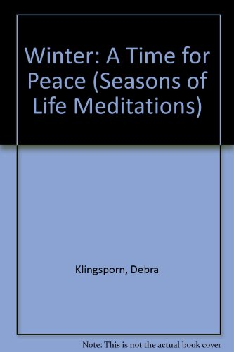 Winter: A Time for Peace (Seasons of Life Meditations), Klingsporn, Debra