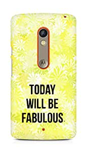 AMEZ today will be fabulous Back Cover For Motorola Moto X Play