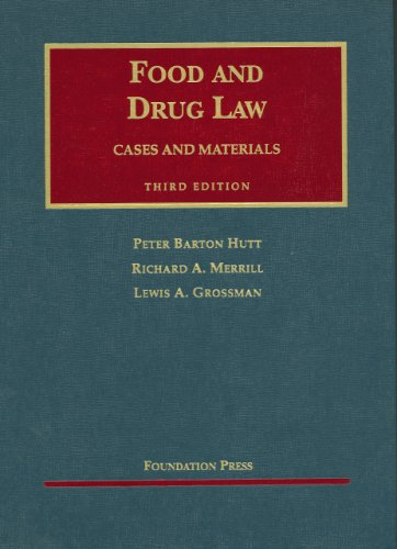 Hutt, Merrill, and Grossman's Food and Drug Law, 3d...