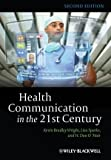 img - for Health Communication in the 21st Century 2nd edition by Wright, Kevin B., Sparks, Lisa, O'Hair, H. Dan (2012) Paperback book / textbook / text book
