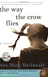 The Way the Crow Flies: A Novel (P.S.)