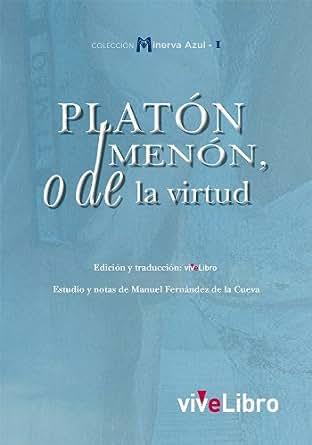 PLATÓN MENÓN, o de la virtud (Minerva Azul nº 1) (Spanish Edition