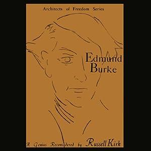 Edmund Burke: A Genius Reconsidered | [Russell Kirk]