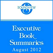 Soundview Executive Book Summaries, August 2012 | [Rebecca R. Merrill, Stephen M. R. Covey, Greg Link, Patrick Lencioni, Jennifer Prosek]