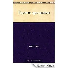 Favores que matan eBook: Stendhal: Amazon.es: Tienda Kindle