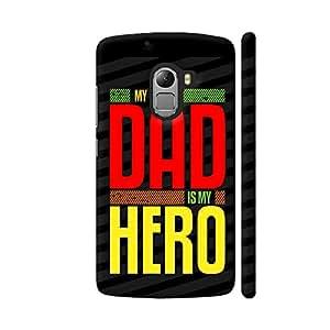 Colorpur My Dad Is My Hero On Black Artwork On Lenovo K4 Note Cover (Designer Mobile Back Case) | Artist: Designer Chennai