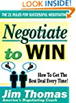Negotiate to Win: 21 Rules for Succes...
