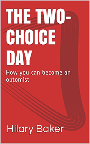 the-two-choice-day-how-you-can-become-an-optimist-english-edition