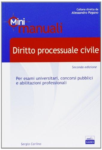 Diritto processuale civile. Per esami universitari, concorsi pubblici e abilitazioni professionali