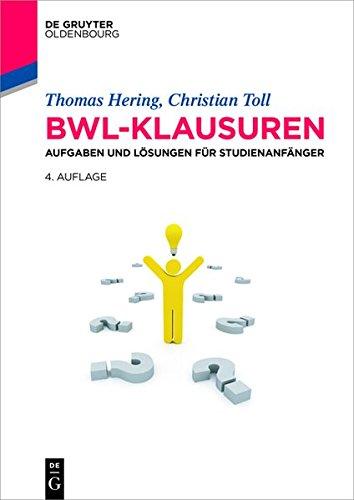 bwl-klausuren-aufgaben-und-losungen-fur-studienanfanger-lehr-und-handbucher-der-wirtschaftswissensch