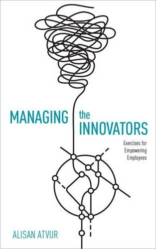 Managing the Innovators: Exercises for Empowering Employees