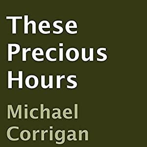 These Precious Hours Audiobook