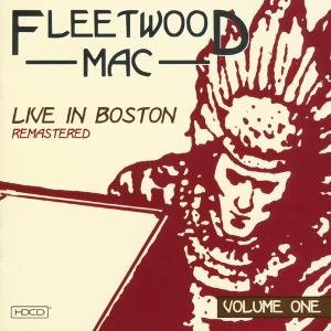 Fleetwood Mac - Live in Boston Vol 1 - Zortam Music