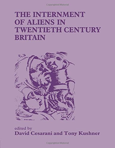 The Internment of Aliens in Twentieth Century Britain (Special Issue of