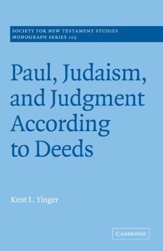Paul, Judaism, and Judgment According to Deeds (Society for New Testament Studies Monograph Series)