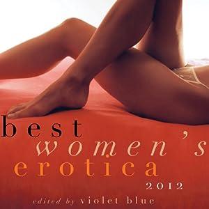 Best Women's Erotica 2012 | [Violet Blue (editor)]