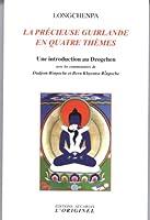 La précieuse guirlande en quatre thèmes : Une Introduction au Dzogchen