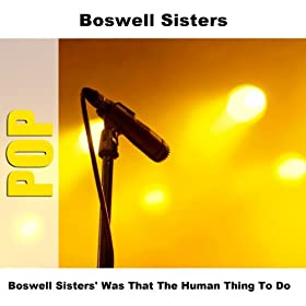 Boswell Sisters' Was That The Human Thing To Do