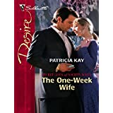 The One-Week Wife (Silhouette Desire) ~ Patricia Kay