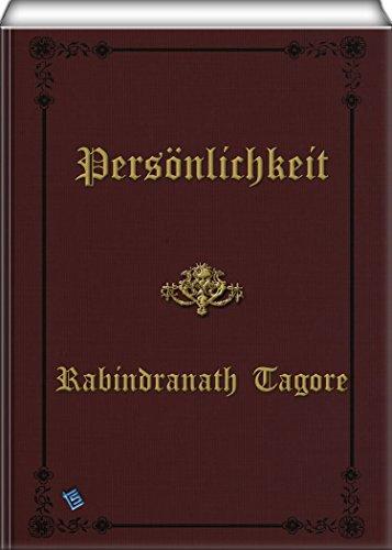 Rabindranath Tagore - Persönlichkeit (German Edition)