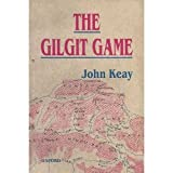 The Gilgit Game: The Explorers of the Western Himalayas 1865-95 (0195774663) by Keay, John