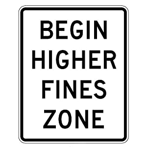 MUTCD R2-10 - Begin Higher Fines Zone, 3M Reflective Sheeting, Highest Gauge Aluminum,Laminated, UV Protected, Made in U.S.A