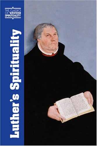 Luther's Spirituality (Classics of Western Spirituality)