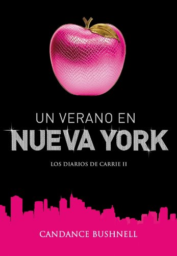 Un Verano En Nueva York / Summer And The City (Los Diarios De Carrie / A Carrie Diaries) (Spanish Edition)