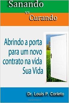 Sanado vs Curando: Abrindo a porta para um novo contrato na vida, Sua