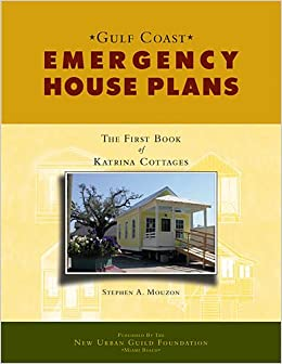 Gulf Coast Emergency House Plans: The First Book of
