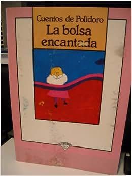 La Bolsa Encantada: Horacio Clemente: 9789500114684: Amazon.com: Books