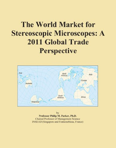 The World Market For Stereoscopic Microscopes: A 2011 Global Trade Perspective