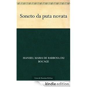 Soneto da puta novata (Portuguese Edition) Manuel Maria de Barbosa du Bocage